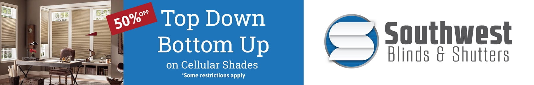 Southwest Blinds and Shutters offers you with Free Cordless Lift Upgrade on Cellular Shades